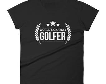 Golf gifts for women,  World's Okayest Golfer t-shirt ,golfer gifts , golf gift ideas for her, golf gifts for women, golf gifts | BelDisegno