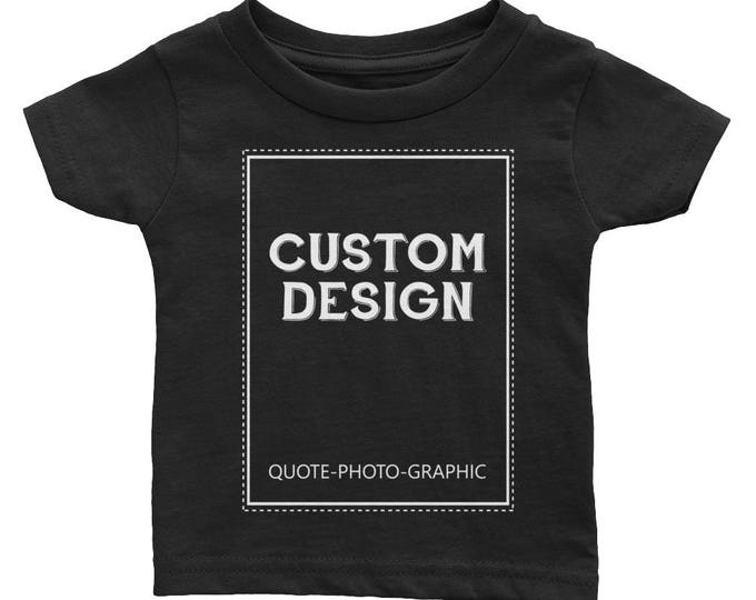 Personalized Infant Cotton Jersey Tee  Customize With your photo - Logo - Graphic custom text quote