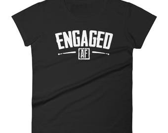 Women's Engaged AF T-shirt Engagement Bridal Party Valentines Gift