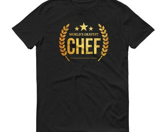 World's Okayest Chef t-shirt - gifts for professional chefs, Okayest Chef, chef gift, gift for chef, cooking gift, hostess gift