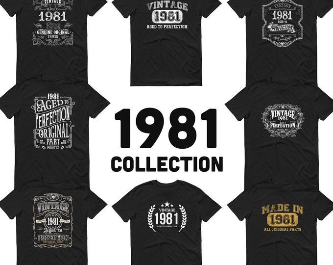 1981 Birthday Gift, Vintage Born in 1981 t-shirt, 38th Birthday shirt, Made in 1981 T-shirt, 38 Year Old Birthday Shirt - 1981 Collection