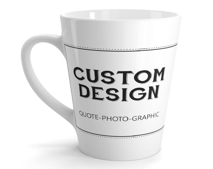 Personalized Latte Mug   Customize With your Name photo picture image text quote