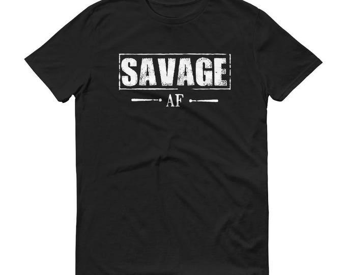 Savage AF shirt funny Savages t-shirt humor sass, savage shirt, savage af, savage tee, savage t-shirt, savage af shirt, savage t shirt