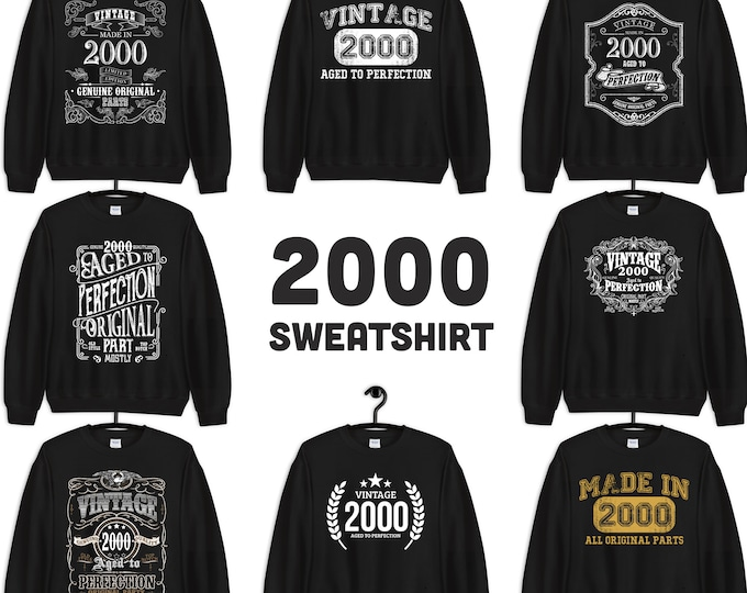 2000 Birthday Gift, Vintage Born in 2000 Sweatshirts, 20th Birthday Sweatshirts for Men Women, Made in 2000 Birthday gift for 20 years old