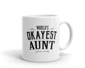 Aunt gift from nephew, World's Okayest Aunt Coffee Mug, best aunt ever, gift for aunts, best auntie ever, proud aunt, gifts for aunts