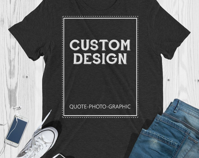 Personalized Unisex Triblend Short Sleeve T-Shirt  - Customize With your photo - Logo - Graphic custom text quote 3413