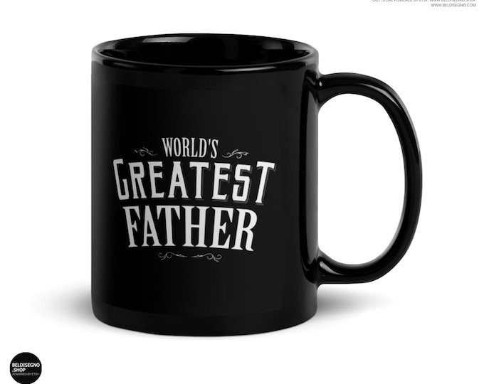 First time dad mug, World's Greatest Father Coffee Mug, Funny Dad gift for Father's day, Christmas and birthday gift for dad