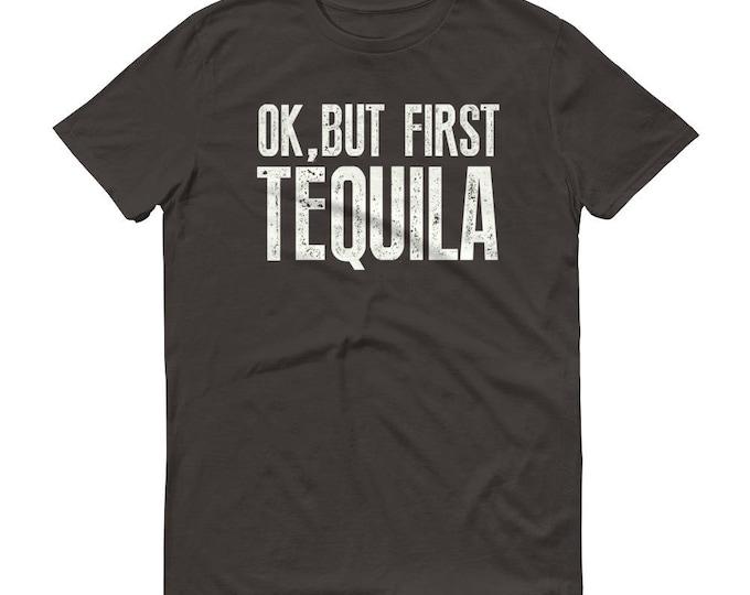 Men's Ok but first Tequila t-shirt, funny tequila shirt, tequila t shirt, tequila gifts, tequila costume, tequila es mi amigo