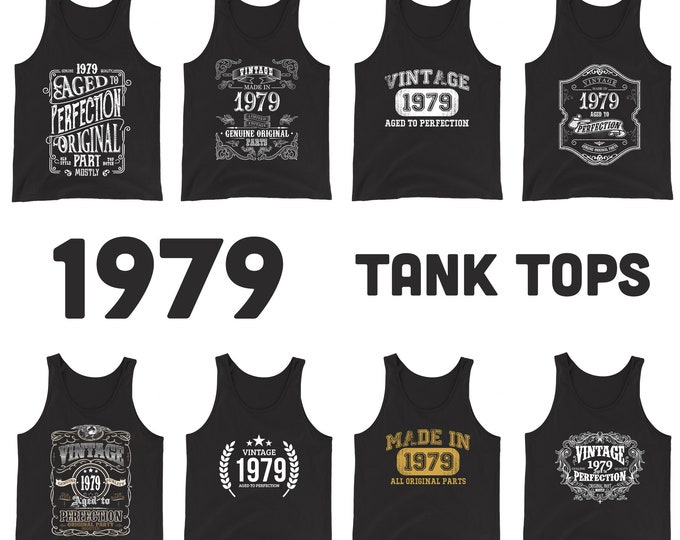 1979 Birthday Gift, Vintage Born in 1979 Tank tops for men women 40th Birthday tank top for him her Made in 1979 Tanks 40 Year Old Birthday