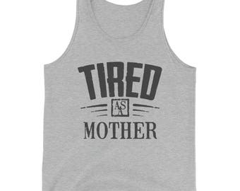 Unisex  Tired as a mother Tank Top | BelDisegno