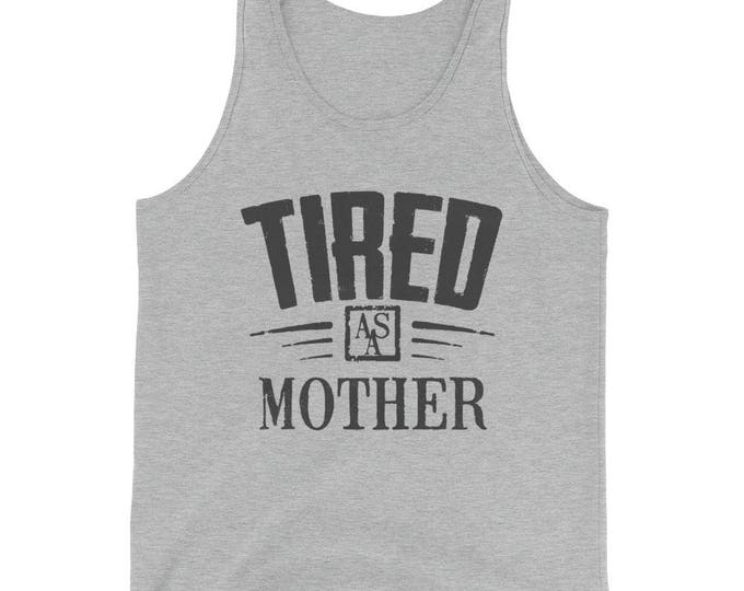 Unisex  Tired as a mother Tank Top
