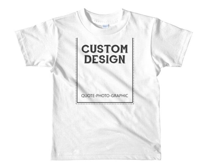 Short sleeve kids t-shirt for 2 - 6 Years old Kids 2 yrs - 4 yrs - 6 yrs  Customize With your photo graphic