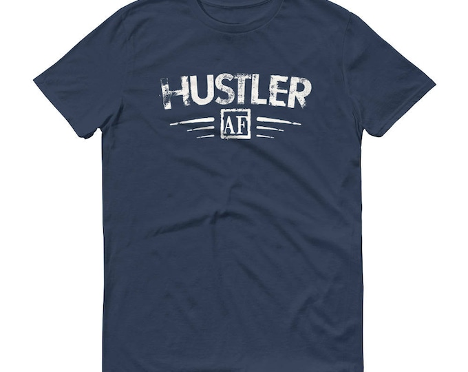 Hustle shirt -  Hustler AF t-shirt - hustling clothing