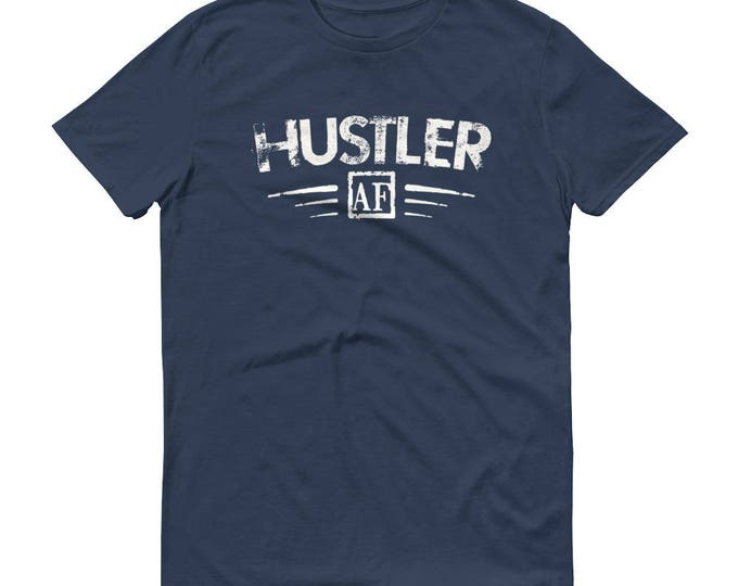 Hustle shirt - Men's Hustler AF t-shirt - hustling clothing
