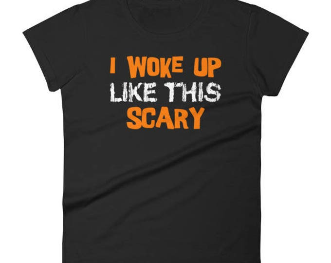 I Woke Up Like This Scary Halloween Shirt for Women 2017