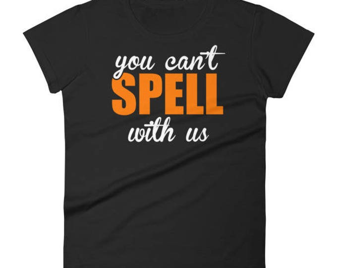 Women's Funny Halloween Shirt You Can't Spell With Us