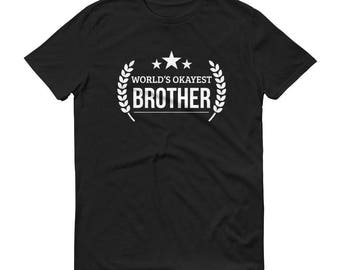 Brother gift from sister, Men's World's Okayest Brother t-shirt , Birthday Brother, Christmas brother