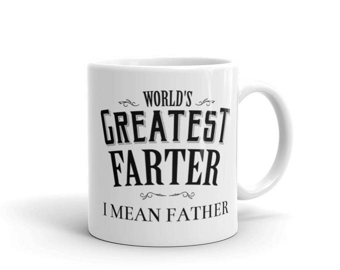 World's Greatest Farter I mean Father Coffee Mug | BelDisegno