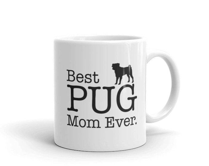 Pug Gifts for Best PUG Mom Ever Dog Lovers Gift Coffee Mug, Pug Mug for Pug Lovers, gift for pug owners