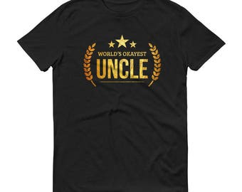 Uncle Gift,  World's Okayest Uncle t-shirt - first time uncle gifts, Gift for Uncle, new uncle gift, best uncle