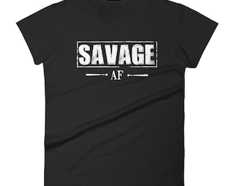 Women's Savage AF shirt funny Savages t-shirt humor sass | BelDisegno