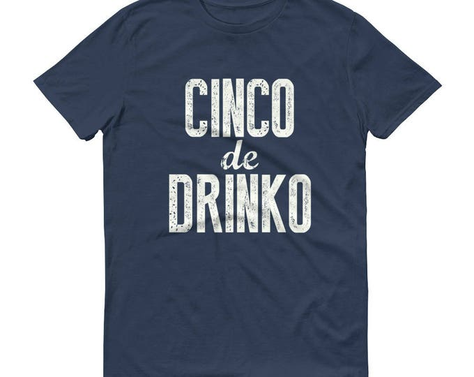 Cinco de Drinko t-shirt - Drinking shirt for cinco de mayo, Tequila Shirt, funny drinking shirt, tequila shirt, tacos and tequila