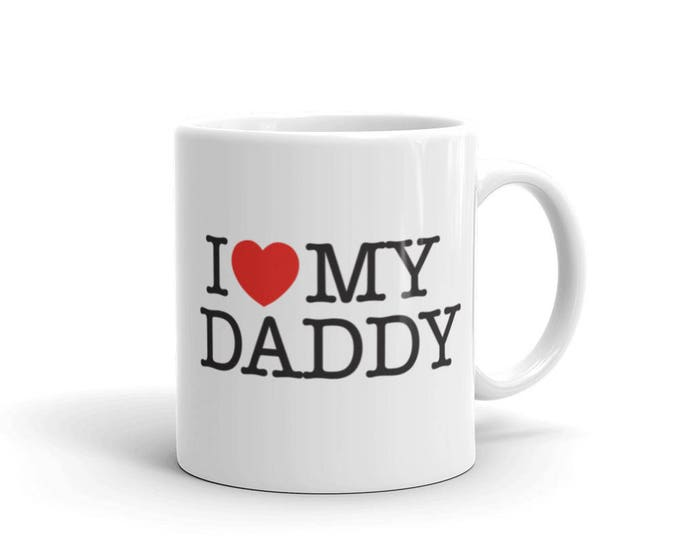 I Love My Daddy Dad Coffee Mug,  i love daddy, i love my daddy, i love daddy mug, i heart daddy, i love dad, love dad, love daddy