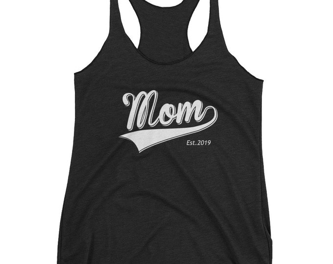 Mom gift for Mother's Day | Mom Est 2018 | Mom since 2017, 2016 2015 2014 2013 2012 2011 2010 | Women's Racerback Tank | BelDisegno