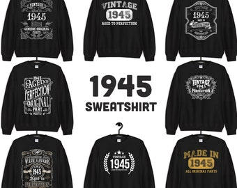 1945 Birthday Gift, Vintage Born in 1945 Sweatshirts for women men, 74th Birthday Made in 1945 Sweatshirt Custom Birthday 74 Year Old