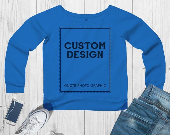 Personalized  Sponge Fleece Wide Neck Sweatshirt  Customize With your photo Logo Graphic custom text quote