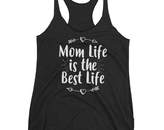 Funny Mom Life is the best Life tank top - Mom Gift for mother's Day