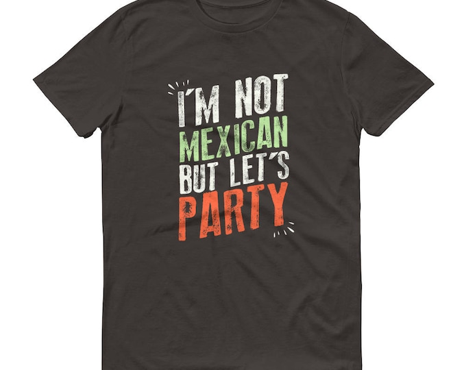 Cinco de mayo Bachelorette Party,  I'm not Mexican but let's party t-shirt - Cinco de mayo shirt