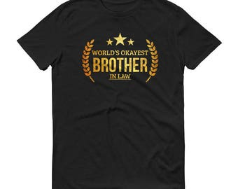 Brother in law Christmas gift,  World's Okayest Brother in law t-shirt - funny gifts for brother in law gifts, wedding gift