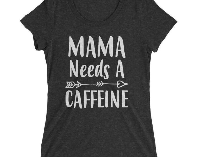 Funny Mom shirt - Mama Needs A Caffeine t-shirt - Mom gift for Christmas Birthday Mother's day