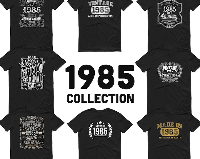 1985 Birthday Gift, Vintage Born in 1985 t-shirt, 35th Birthday shirt , Made in 1985 T-shirt, 35 Year Old Birthday Shirt - 1985 Collection