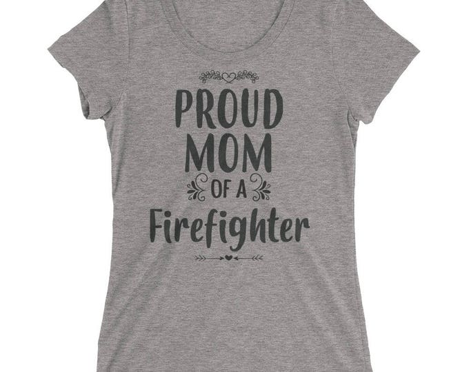 Proud Mom of a Firefighter t-shirt - Gift for mother of firefighter