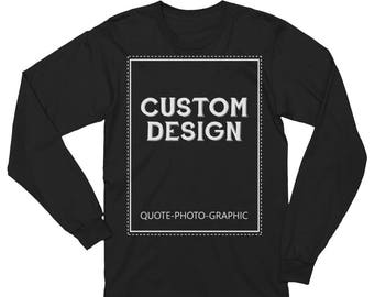 Personalized Unisex Long Sleeve T-Shirt Made in USA - Custom Design, Personalized quote, Tshirt with picture | BelDisegno