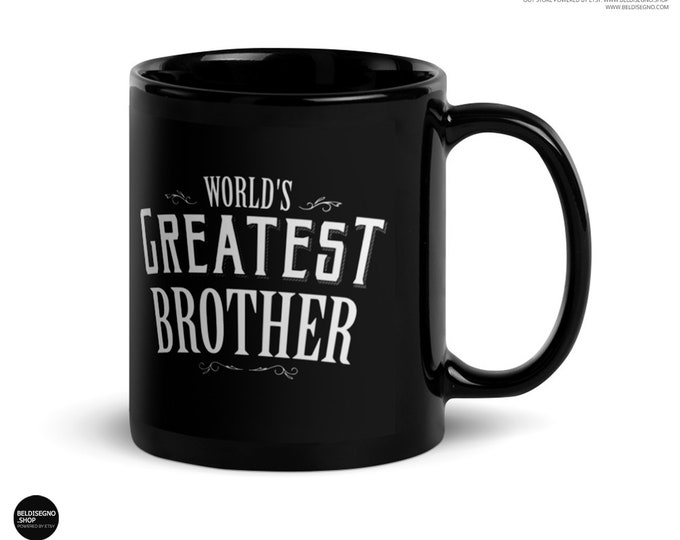Personalized Brother gift from Sister World's Greatest Brother Coffee Mug worlds best brother custom brother mug, birthday brother, bro gift