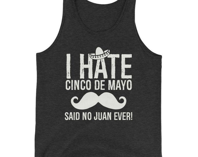 Cinco de mayo bachelorette party, Unisex  i hate cinco de mayo said no juan ever Tank Top