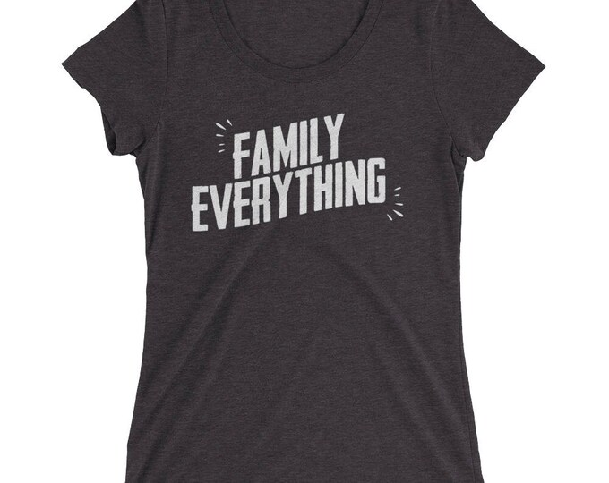 Family Everything t-shirt quotes, mom shirt, mom shirts, funny mom shirt, mom life, mom gift, family quote, family love