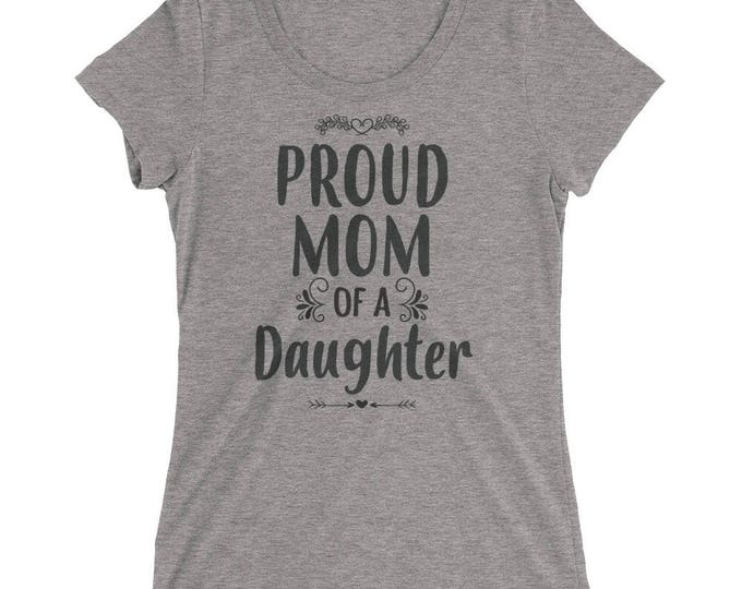 Proud Mom of a Daughter  t-shirt - Funny Mom gift from Daughter