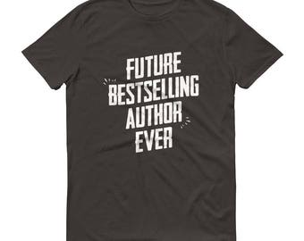 Writer gifts,  Future Bestselling Author Ever t-shirt - Author gift, gift for author, gifts for writers, novelist gift