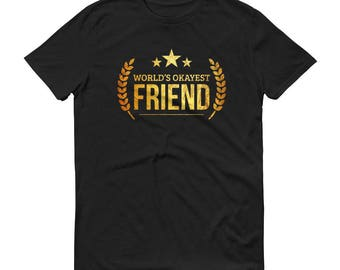 Men's World's Okayest Friend t-shirt - best friend birthday gifts for him, gift for best friends birthday | BelDisegno