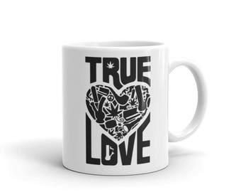 True Love Coffee Mug, marijuanna art, marijuanna pipe, marijuanna leaf, marijuanna, cannabis, weed pipe, weed lover, weed love, weed mug