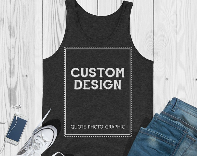 Personalized Unisex Tank Top - Design your own tank  - Customize With your photo - Logo - Graphic custom text quote
