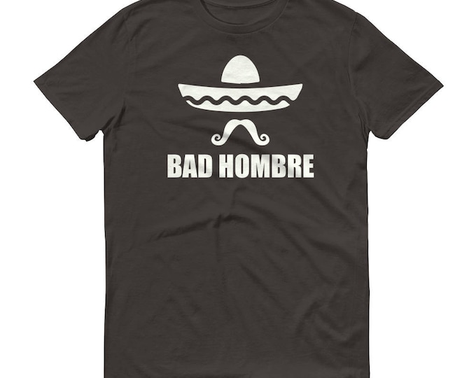 Men's Bad Hombre t-shirt
