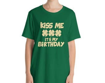 Kiss me It's my Birthday t-shirt Funny St Patrick's Day shirt