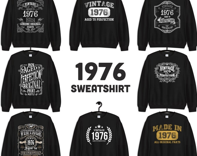 1976 Birthday Gift, Vintage Born in 1976 Sweatshirts for women men, 44th Birthday, Made in 1976 Sweatshirt custom 44 Year Old Birthday Shirt
