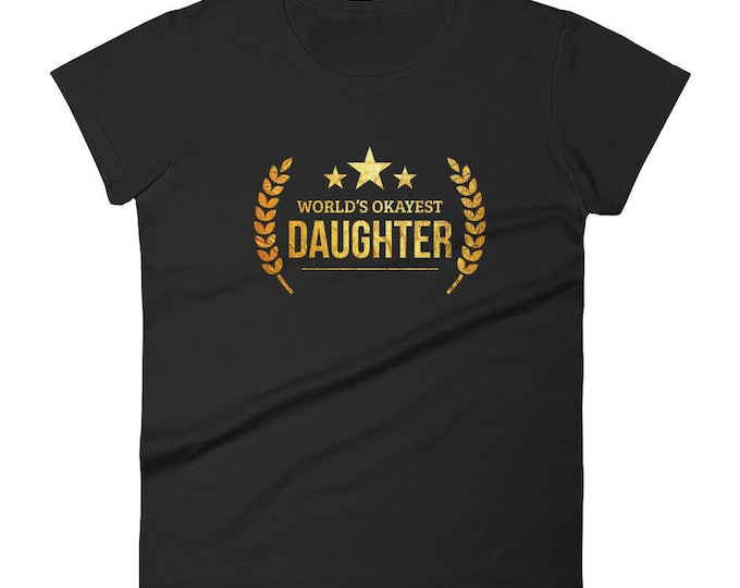 World's Okayest Daughter - birthday gifts for daughter from dad mom