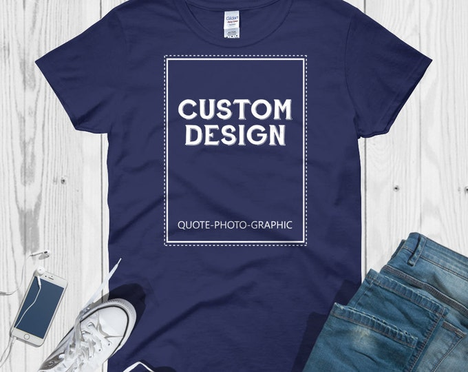 Personalized  short sleeve t-shirt Women's Shirt with custom image  - Customize With your photo - Logo - Graphic custom text quote